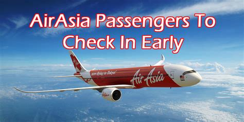 airasia early check in airasia urges passengers to check in early discoverjb
