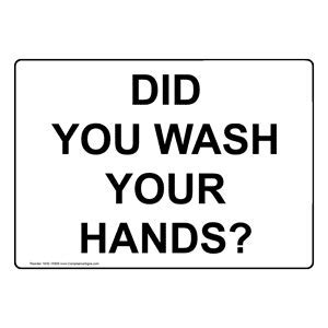 Did You Wash Your Hands? Sign NHE 15909 Hand Washing