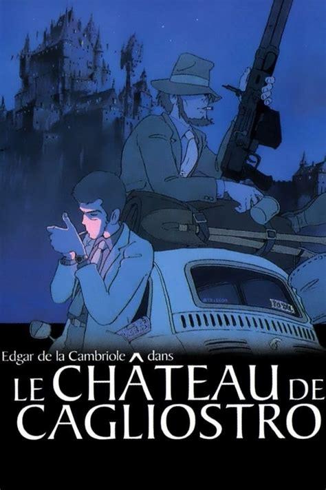 regarder le château de cagliostro 2019 film en streaming vf le ch 226 teau de cagliostro