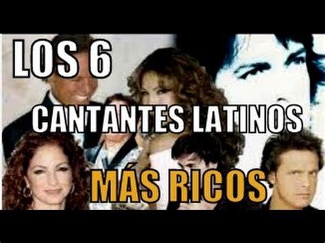 cantantes mas famosos del mundo youtube los 6 cantantes latinos m 193 s ricos del mundo youtube
