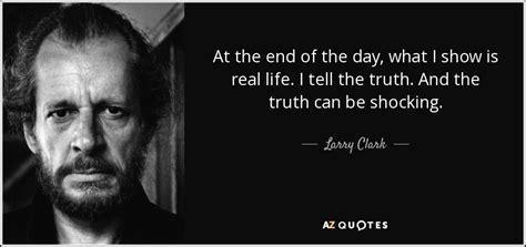 Quote Of The Day Larry Hardiman by Top 22 Quotes By Larry Clark A Z Quotes