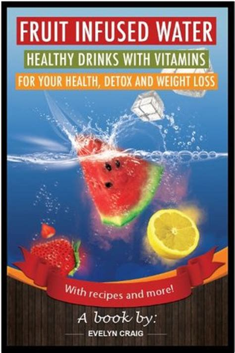Detox Water Book by Fruit Infused Water Vitamin Water Recipes For Detox