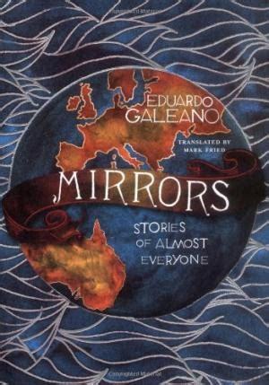 mirrors stories of almost eduardo galeano abebooks