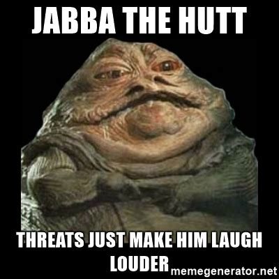 Jabba The Hutt Meme - related keywords suggestions for jabba the hut meme
