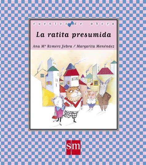 libro la ratita presumida la ratita presumida literatura infantil y juvenil sm