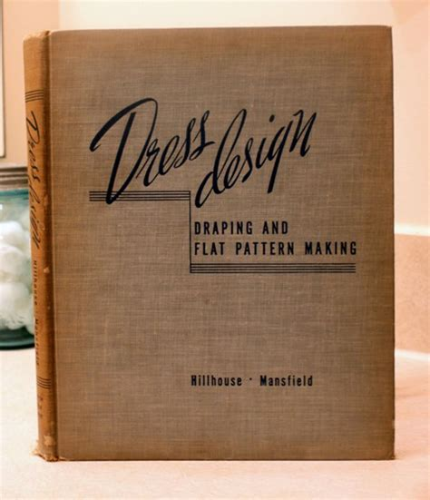 dress design draping and flat pattern making all time best book on draping flat pattern hillhouse