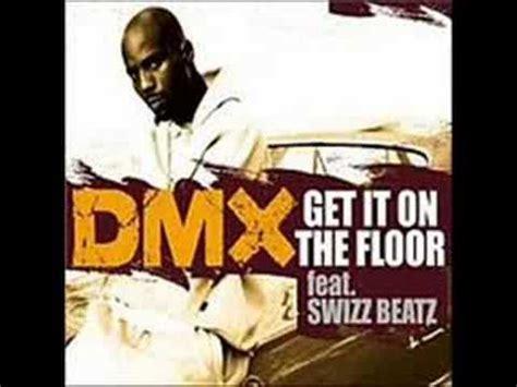 get it on the floor lyrics dmx get it on the floor feat swizz beatz k pop lyrics