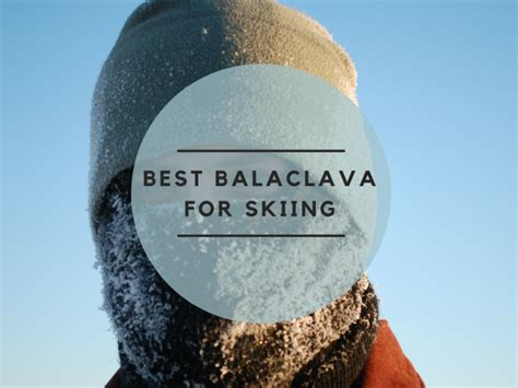 best balaclava for skiing best balaclava for skiing buying guide the elite product