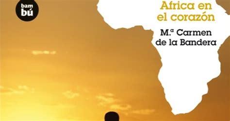 libro africa en el corazn diario de clase 193 frica en el coraz 243 n