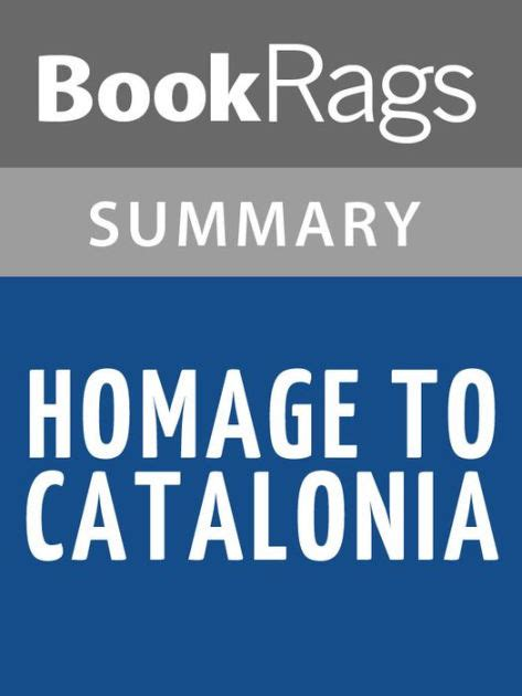 biography george orwell summary homage to catalonia by george orwell summary study guide