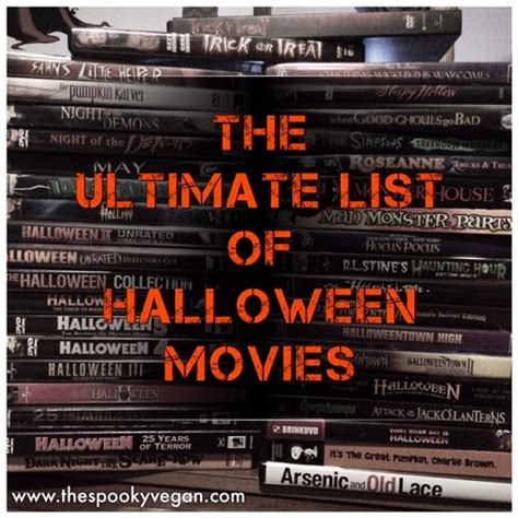 theme movies list the spooky vegan the ultimate list of halloween themed movies