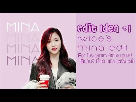 how to fan edits for instagram edit ideas 1 s mina edit for instagram fan