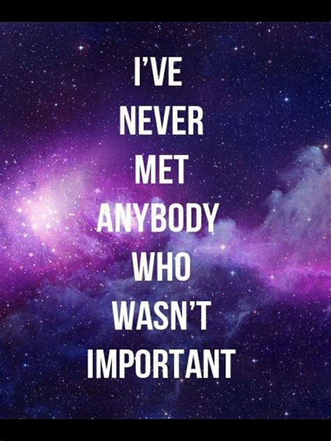 Everybody Is by Everyone Is Important Quotes Quotesgram