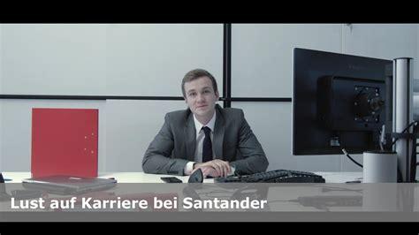 santander bank karriere lust auf karriere bei santander