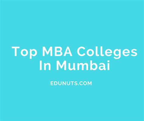 Top College In The World For Mba by Top 10 Mba Colleges In Mumbai Best Of The Best Edunuts