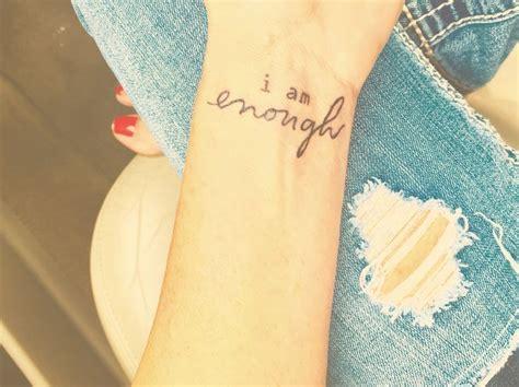 enough wrist tattoo best 25 enough ideas on i am enough