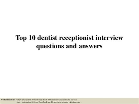 Receptionist Questions by Top 10 Dentist Receptionist Questions And Answers
