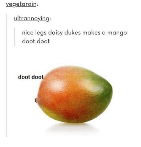 Mango Meme - vegetarain ultrannoyin nice legs daisy dukes makes a mango