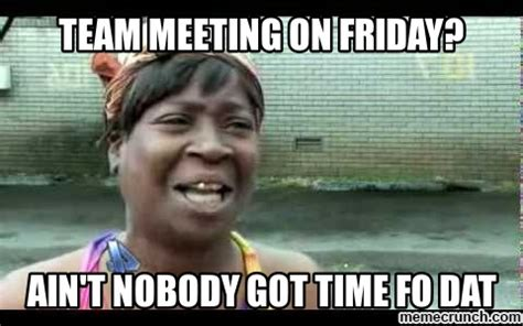 Meeting Meme - team meeting on friday