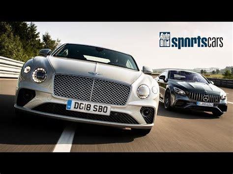 Auto Bild Sportscars Mercedes Amg by Track Battle 2018 Bentley Continental Gt Vs Mercedes Amg