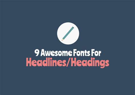 design heading font 9 amazing best google web fonts for headlines and titles