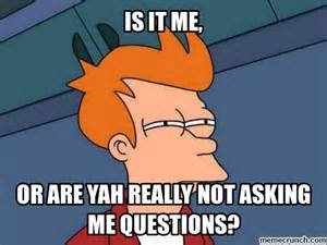 Meme Questions - ask me questions meme pictures to pin on pinterest pinsdaddy