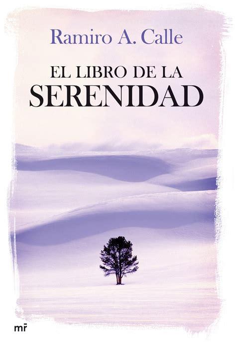libro el alma de la el libro de la serenidad ebook ramiro calle descargar el ebook