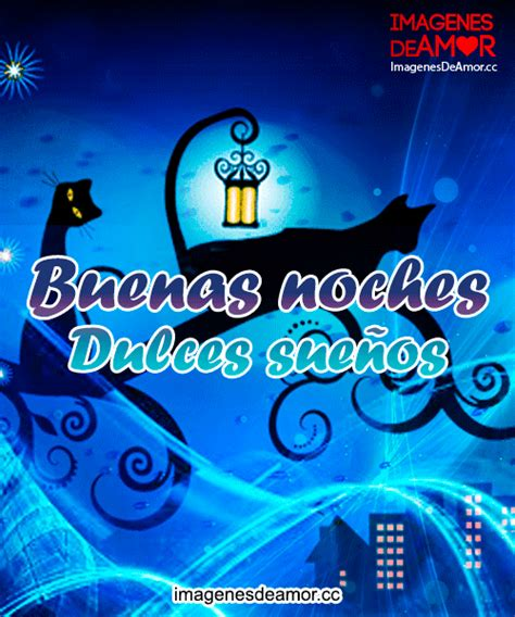 imagenes de buenas noches dulces suenos gatos paseando en la noche y frase buenas noches dulces