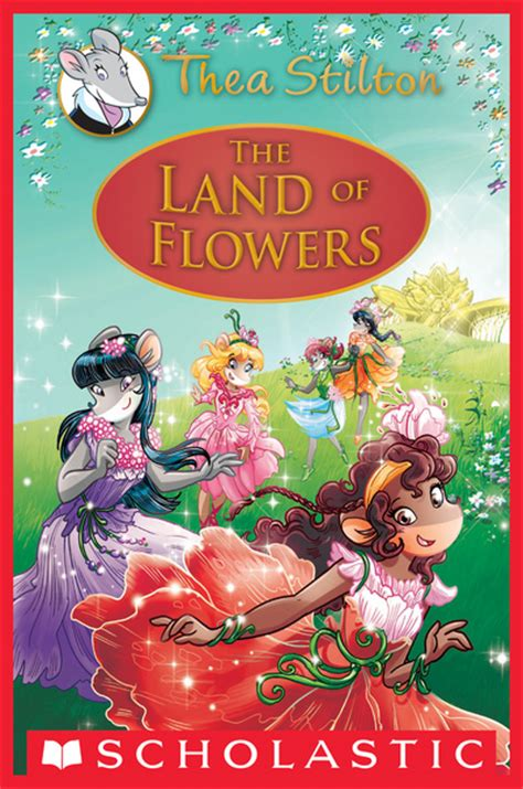 Thea Stilton The Land Of Flowers Book The Land Of Flowers Thea Stilton Special Edition 6 By