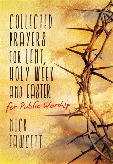 lent and holy week with books collected prayers for lent holy week and easter for