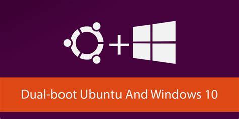 dual boot ubuntu dual boot ubuntu e windows 10 installare ubuntu insieme