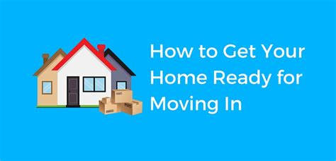 how to get your home ready for moving in sweeply