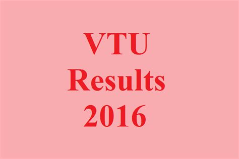 Mba Results 2016 by Vtu Results 2016 B E M Tech 2 4 6 Sem New Scheme Vtu Ac In