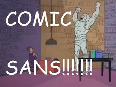 Comic Sans Meme - image 153946 comic sans know your meme