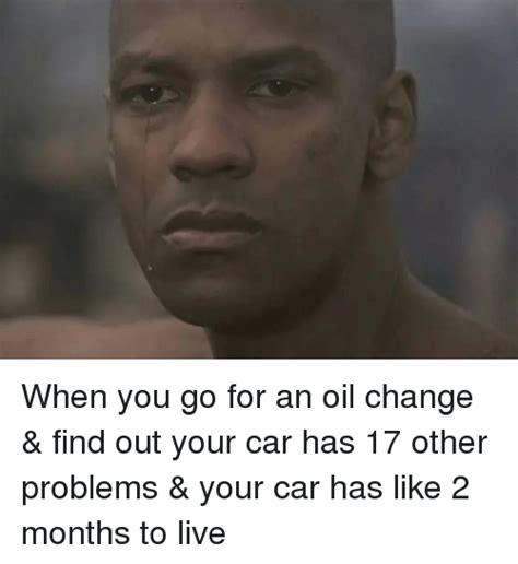Oil Change Meme - funny oil change memes of 2016 on sizzle change