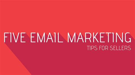 Email Marketing 5 by 5 Email Marketing Tips For Sellers Hill Media