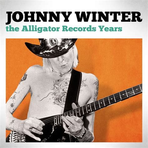 alligator records years  johnny winter  spotify