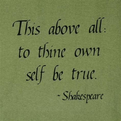 to thine own self be true it s true for me pinterest