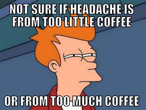 Fry Memes - fry meme s only solution is more coffee quotes