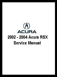 auto repair manual free download 2002 acura rsx auto manual 2002 2004 acura rsx service manual