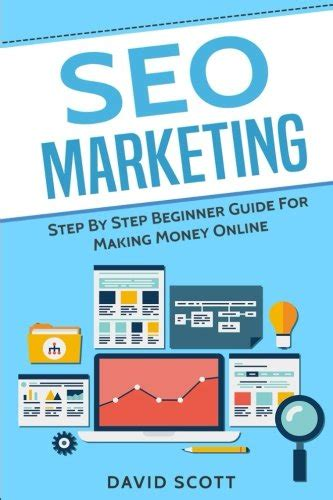Step By Step Guide To Making Money Online - seo marketing step by step beginner guide for making money online increase profit