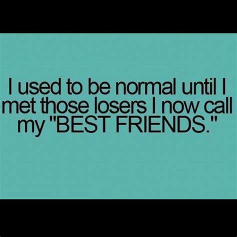 The Losers Friend by Missing Your Best Friend Quotes Quotesgram