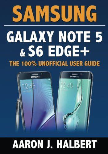 Samsung Galaxy Note Edge Ume Book Original 100 ebook samsung galaxy note 5 s6 edge the 100 unofficial user guide by aaron halbert