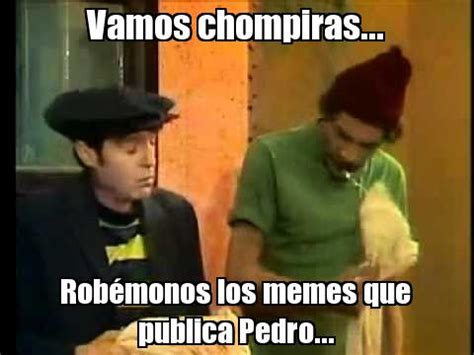 Memes Del Chompiras - memes del chompiras del best of the best memes