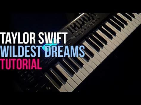 tutorial piano taylor swift how to play taylor swift wildest dreams piano tutorial