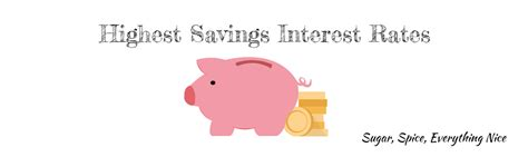highest interest rate savings highest interest rates savings accounts comparison sugar spice everything nice