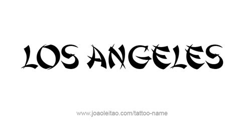 tattoo font los angeles los angeles city name tattoo designs page 5 of 5