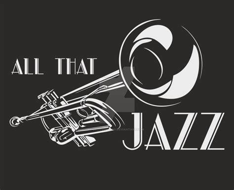 Jazz T Shirt all that jazz t shirt design by grooveman59 on deviantart