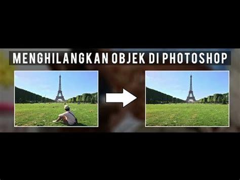 tutorial photoshop cs3 menghilangkan objek full download tutorial photoshop menghilangkan objek