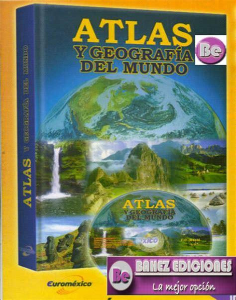descarga de atlas del mundo 5 descargar atlas de mexico 6 grado